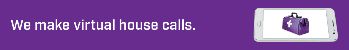 We make virtual house calls text on a purple background with a phone displaying a purple medical bag.