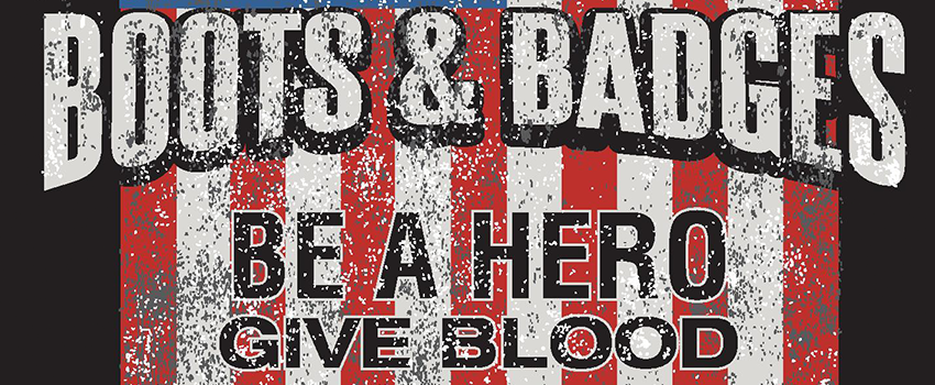Boots & Badges blood drive T-shirt design. Be a hero give blood.